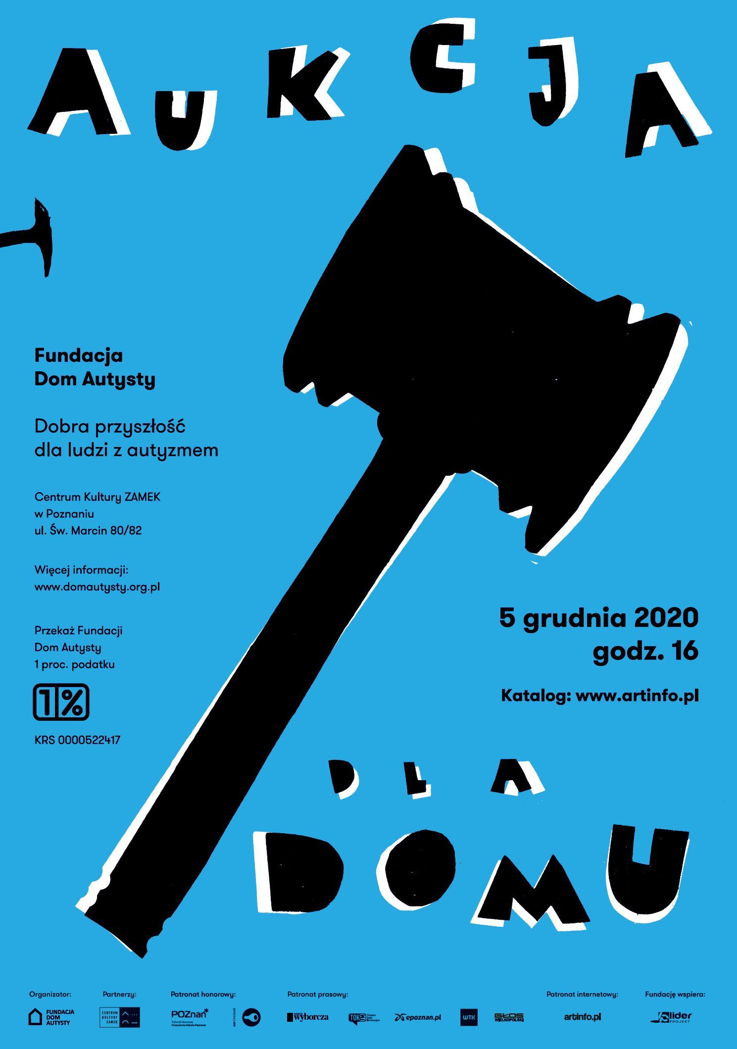 Plakat Aukcji dla Domu. Projekt: Grzegorz Myćka